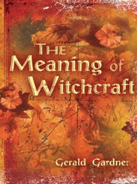 Cover The Meaning of Witchcraft