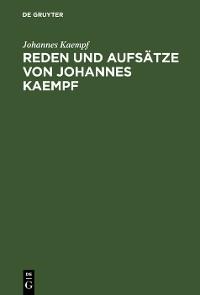 Cover Reden und Aufsätze von Johannes Kaempf