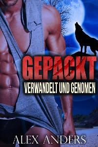 Cover Verwandelt und Genommen (Paranormal BBW Verwandlungsromanze) Gepackt (Buch 1&2)