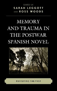 Cover Memory and Trauma in the Postwar Spanish Novel