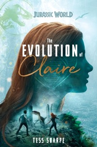 Cover Evolution of Claire (Jurassic World)