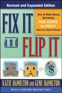 Cover Fix It & Flip It: How to Make Money Rehabbing Real Estate for Profit Even in a Down Market
