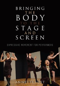 Cover Bringing the Body to the Stage and Screen