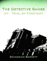 Cover Detective Games - #1: Trial By Firefight