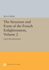 Cover The Structure and Form of the French Enlightenment, Volume 2