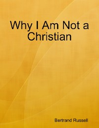 Cover Why I Am Not a Christian