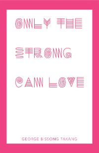 Cover Only the Strong Can Love