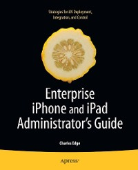 Cover Enterprise iPhone and iPad Administrator's Guide