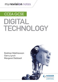 Cover My Revision Notes: CCEA GCSE Digital Technology
