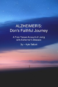 Cover ALZHEIMER'S: Don's Faithful Journey