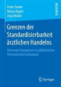 Cover Grenzen der Standardisierbarkeit ärztlichen Handelns