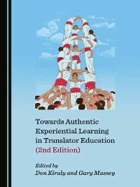 Cover Towards Authentic Experiential Learning in Translator Education (2nd Edition)
