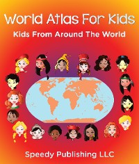 Cover World Atlas For Kids - Kids From Around The World