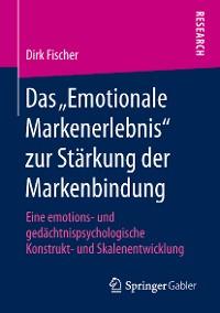 """Cover Das """"Emotionale Markenerlebnis"""" zur Stärkung der Markenbindung"""