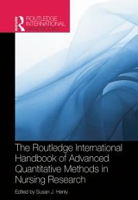 Cover Routledge International Handbook of Advanced Quantitative Methods in Nursing Research