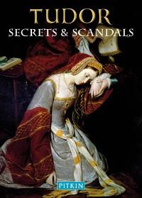 Cover Tudor Secrets & Scandals