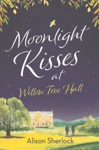 Cover Moonlight Kisses at Willow Tree Hall