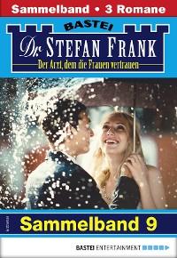 Cover Dr. Stefan Frank Sammelband 9 - Arztroman