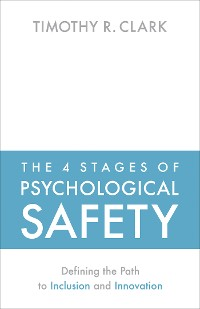 Cover The 4 Stages of Psychological Safety