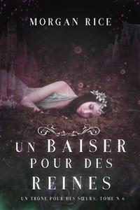 Cover Un Baiser pour des Reines (Un Trône pour des Sœurs : Tome Six)