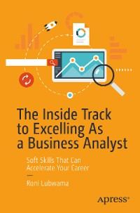 Cover The Inside Track to Excelling As a Business Analyst