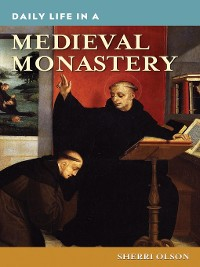 Cover Daily Life in a Medieval Monastery