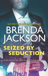 Cover Seized By Seduction (The Protectors, Book 2)