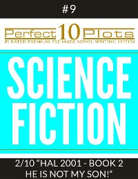 "Cover Perfect 10 Science Fiction Plots #9-2 ""HAL 2001 - BOOK 2 HE IS NOT MY SON!"""