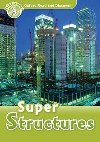 Cover Super Structures (Oxford Read and Discover Level 3)