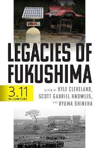 Cover Legacies of Fukushima