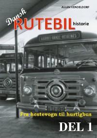 Cover Dansk rutebilhistorie DEL 1