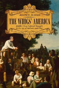Cover The Whigs' America
