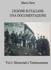 Cover Legione SS Italiane: Una documentazione. Volume 1: Memoriali e testimonianze di SS Italiane
