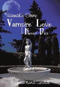Cover Hannah'S Story: Vampire Love Never Dies