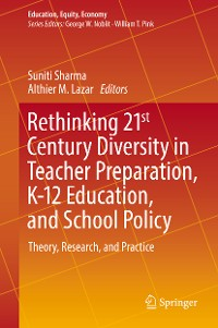 Cover Rethinking 21st Century Diversity in Teacher Preparation, K-12 Education, and School Policy