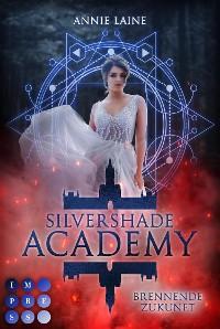 Cover Silvershade Academy 2: Brennende Zukunft