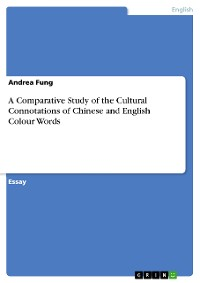Cover A Comparative Study of the Cultural Connotations of Chinese and English Colour Words
