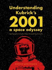 Cover Understanding Kubrick's 2001: A Space Odyssey