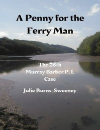 Cover A Penny for the Ferry Man: The 28th Murray Barber P. I. Case