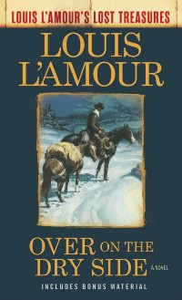 Cover Over on the Dry Side (Louis L'Amour's Lost Treasures)