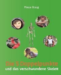 Cover Die 5 Doppelpunkte und das verschwundene Skelett