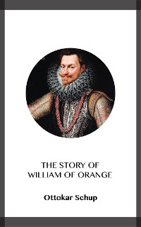 Cover The Story of William of Orange