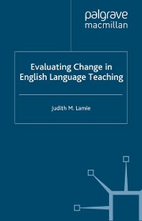 Cover Evaluating Change in English Language Teaching