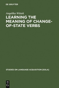 Cover Learning the meaning of change-of-state verbs