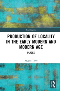 Cover Production of Locality in the Early Modern and Modern Age