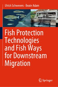 Cover Fish Protection Technologies and Fish Ways for Downstream Migration