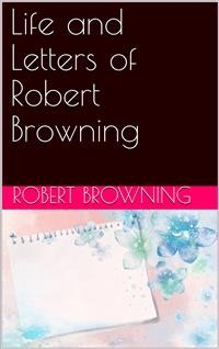 Cover Life and Letters of Robert Browning