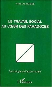 Cover LE TRAVAIL SOCIAL AU C?'UR DES PARADOXES