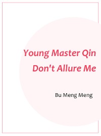Cover Young Master Qin, Don't Allure Me