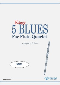 Cover 5 Easy Blues for Flute Quartet ( score )